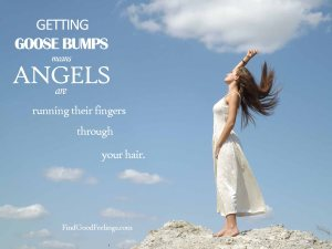 getting goose bumps with angels