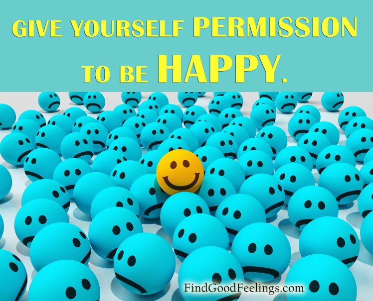 Give yourself permission to be happy