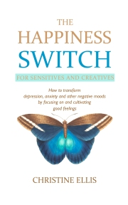The Happiness Switch for Sensitives and Creatives (depression, anxiety, mood disorders, mental health)
